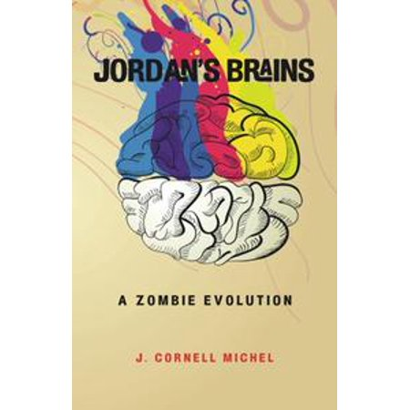 Jordan's Brains: A Zombie Evolution - - Zombie Brains