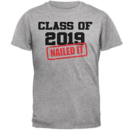 Graduation - Class of 2019 Nailed It Mens T