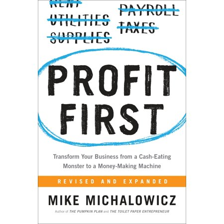 Business Machines - Profit First : Transform Your Business from a Cash-Eating Monster to a Money-Making Machine