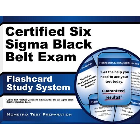 Certified Six Sigma Black Belt Exam (The Certified Six Sigma Master Black Belt Handbook)