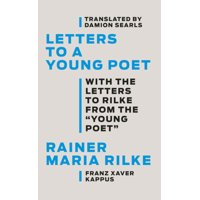 Letters to a Young Poet : With the Letters to Rilke from the ''young Poet'' (Hardcover)