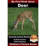 My First Book about Deer: Amazing Animal Books - Children's Picture Books - eBook