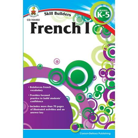 Skill Builders (Carson-Dellosa): French I, Grades K - 5 (Paperback)](Carsondellosa Com)