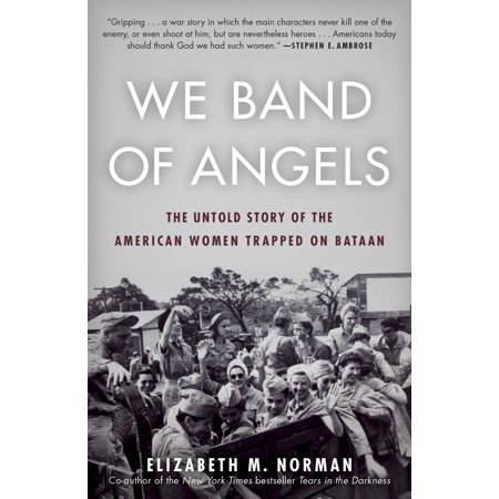 We Band of Angels : The Untold Story of the American Women Trapped on