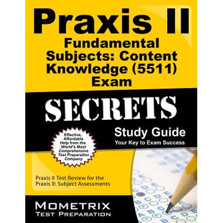 Praxis II Fundamental Subjects: Content Knowledge (5511) Exam Secrets Study Guide : Praxis II Test Review for the Praxis II: Subject (Praxis 2 Biology Content Knowledge Study Guide)