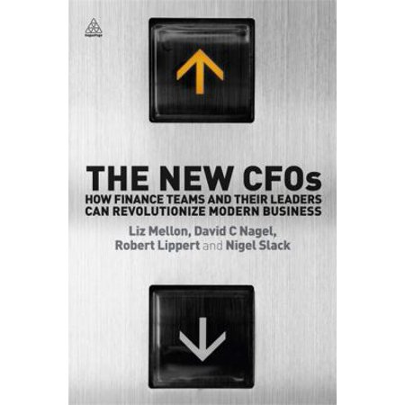 The New Cfos  How Finance Teams And Their Leaders Can Revolutionize Modern Business