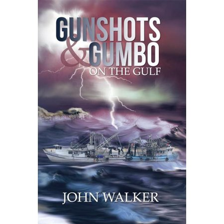 Gunshots and Gumbo on the Gulf - eBook