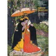 Indian Painting : Themes, Histories, Interpretations: Essays in Honour of B. N. Goswamy