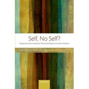 Self, No Self? : Perspectives from Analytical, Phenomenological, and Indian Traditions