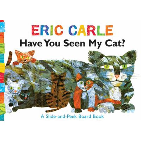 Have You Seen My Cat   A Slide And Peek Board Book  The World Of Eric Carle