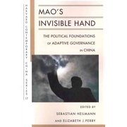 Mao's Invisible Hand : The Political Foundations of Adaptive Governance in China