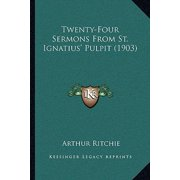 Twenty-Four Sermons from St. Ignatius' Pulpit (1903)