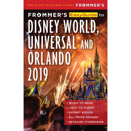 Frommer's EasyGuide to DisneyWorld, Universal and Orlando 2019 -