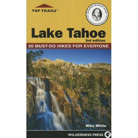 Top Trails: Lake Tahoe : Must-Do Hikes for