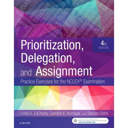 (Prioritization, Delegation, and Assignment : Practice Exercises for the NCLEX Examination)
