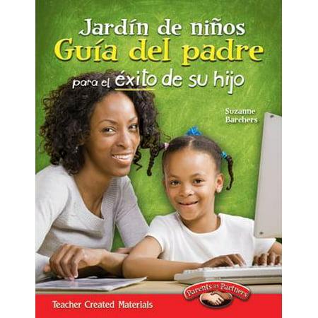Jardin de Ninos : Guia del Padre Para El Exito de Su Hijo (Kindergarten Parent Guide for Your Child's Success) (Spanish Version) - Decoracion De Halloween Para El Jardin