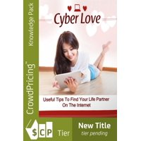 Cyber Love: Ultimate guide to love, relationship and dating online - eBook