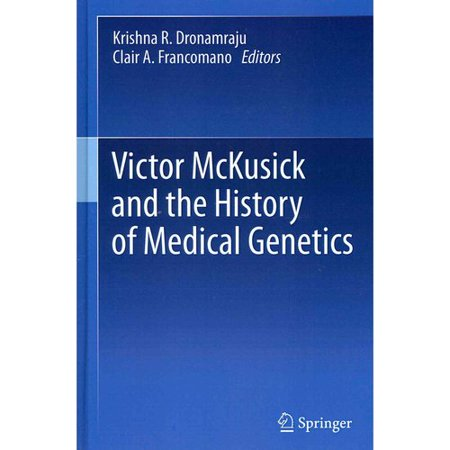Victor McKusick and the History of Medical Genetics by