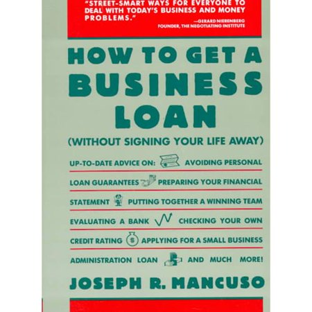 How to Get a Business Loan: Without Signing Your Life Away