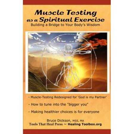 Muscle Testing as a Spiritual Exercise; Building a Bridge to Your Bodys Wisdom - (The Best Muscle Building Exercises)