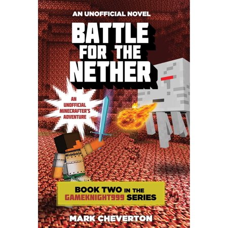 Battle for the Nether : Book Two in the Gameknight999 Series: An Unofficial Minecrafter?s (Battle Series)