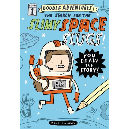 Doodle Adventures: The Search for the Slimy Space Slugs! - Hardcover - Slimy Foods For Halloween