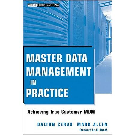 Master Data Management in Practice : Achieving True Customer