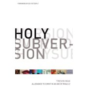 Holy Subversion (Foreword by Ed Stetzer): Allegiance to Christ in an Age of Rivals - eBook