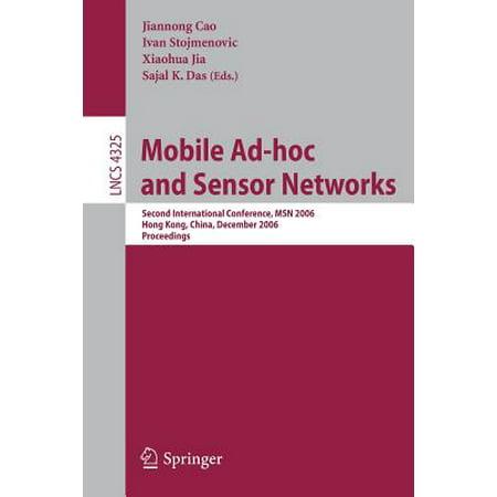 Mobile Ad-hoc and Sensor Networks: Second International Conference, Msn 2006, Hong Kong, China, December 13-15, 2006,
