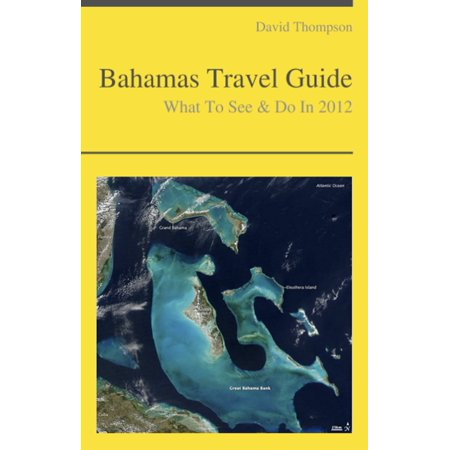 Bahamas Travel Guide - What To See & Do - eBook