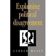 Explaining Political Disagreement (Hardcover)