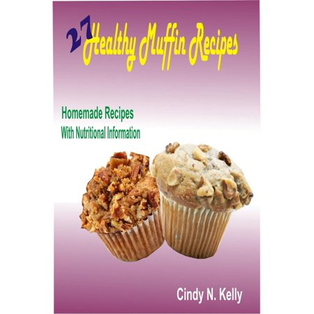 27 Healthy Muffin Recipes: Homemade Recipes With Nutritional Information - (The Nutritional Information On A Cereal Box)