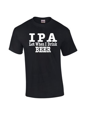 c49b6349d3e04 Product Image Funny IPA Lot When I Drink Beer Graphic T-shirt-Black-6xl