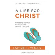 A Life for Christ : What the Normal Christian Life Should Look Like