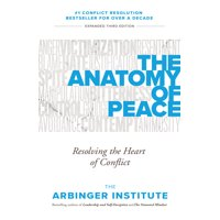 The Anatomy of Peace : Resolving the Heart of Conflict (Paperback)