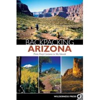 Backpacking: Backpacking Arizona: From Deep Canyons to Sky Islands (Paperback)
