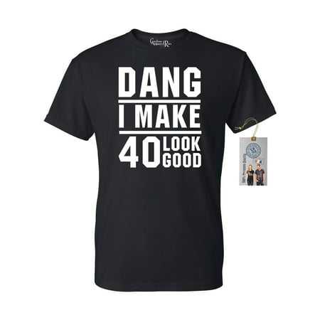 40th Birthday T Shirt Dang I Make 40 Look Good Mens Womens T-Shirt