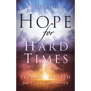 Hope for Hard Times: Hope for Hard Times: Lessons on Faith from Elijah and Elisha (Paperback)