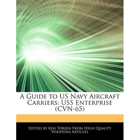 A Guide to US Navy Aircraft Carriers : USS Enterprise