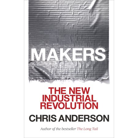 Makers : The New Industrial Revolution (Factors That Led To The Industrial Revolution)