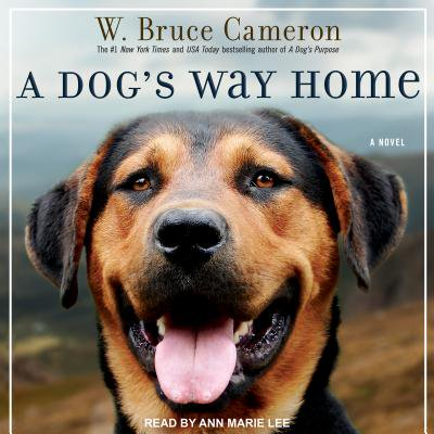 A Dog's Way Home (Audiobook) (A Dogs Way Home W Bruce Cameron)