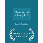 Memoirs of a Long Life - Scholar's Choice Edition