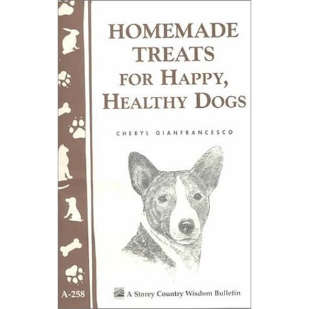Homemade Treats for Happy, Healthy Dogs - Paperback - Home Made Halloween Treats