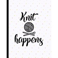 Knit Happens: Knitting Notebook Paper 4:5 To Design Knitting Charts For New Patterns (Paperback)