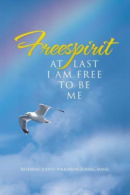 Freespirit: At Last I Am Free to Be Me
