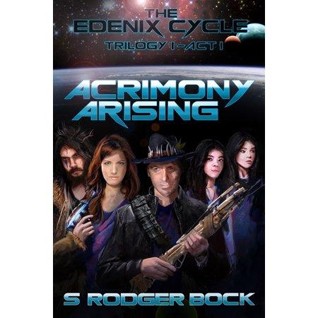The Edenix Cycle: Acrimony Arising - eBook ()