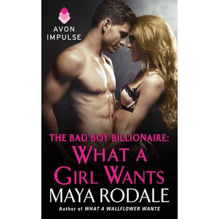The Bad Boy Billionaire: What a Girl Wants -
