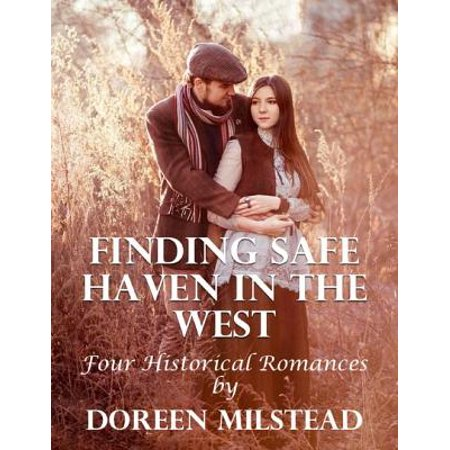 Finding Safe Haven In the West: Four Historical Romances - (Only The Best West Haven Ct)