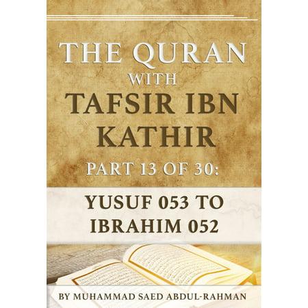 The Quran With Tafsir Ibn Kathir Part 13 of 30: Yusuf 053 To Ibrahim 052 -