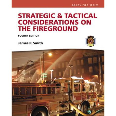 Strategic & Tactical Considerations on the (Strategic And Tactical Considerations On The Fireground)